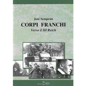 CORPI FRANCHI. Verso il III Reich di  José Semprun (Settimo Sigillo)