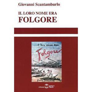 IL LORO NOME ERA FOLGORE di Giovanni Scantamburlo (Settimo Sigillo)