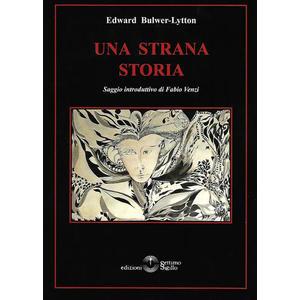 UNA STRANA STORIA di Edward Bulwer Lytton (Settimo Sigillo)