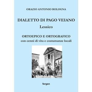 DIALETTO DI PAGO VEIANO: LESSICO di Orazio Antonio Bologna (Fergen)