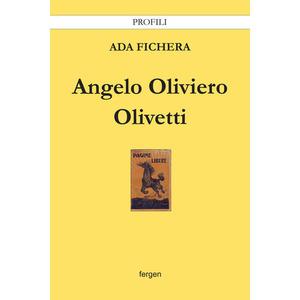 ANGELO OLIVIERO OLIVETTI di Ada Fichera (Fergen)