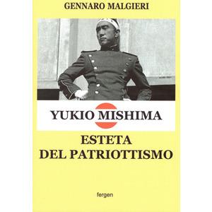 YUKIO MISHIMA ESTETA DEL PATRIOTTISMO di Gennaro Malgieri (Fergen)