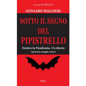 SOTTO IL SEGNO DEL PIPISTRELLO. DENTRO LA PANDEMIA di Gennaro Malgieri (Fergen)