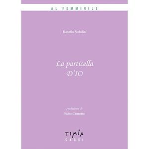 LA PARTICELLA D'IO di Rosella Nobilia (Timia)