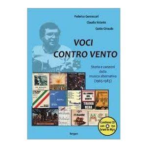 VOCI CONTRO VENTO. Storia e canzoni della musica alternativa 1965-1983 (+cd con 150 brani mp3) di Federico Gennaccari, Claudio Volante e Guido Giraudo (Fergen)