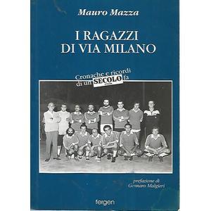 I RAGAZZI DI VIA MILANO. Cronache e ricordi di un Secolo (d'Italia) fa di Mauro Mazza (Fergen)