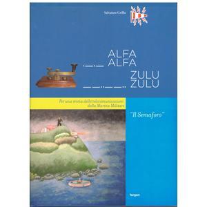 ALFA ALFA ZULU ZULU. Per una storia delle telecomunicazioni della Marina Militare di Salvatore Grillo (Fergen)