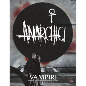 vampiri la masquerade 5° edizione anarchici