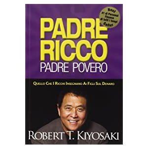 Padre ricco padre povero Robert T. Kiyosaki