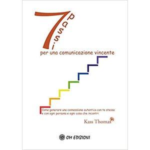 Sette passi per una comunicazione vincente Thomas Kass
