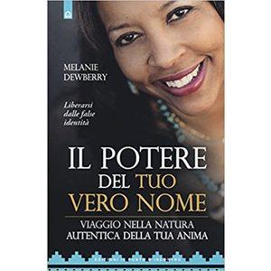 Il potere del tuo vero nome Melanie Dewberry e F. Andreella