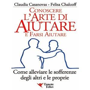 Conoscere l'arte di aiutare e farsi aiutare Claudia Casanovas e Felisa Chalcoff