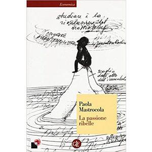 La passione ribelle Paola Mastrocola