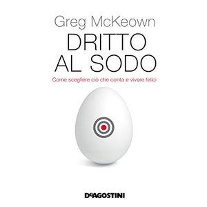 Dritto al sodo Greg McKeown