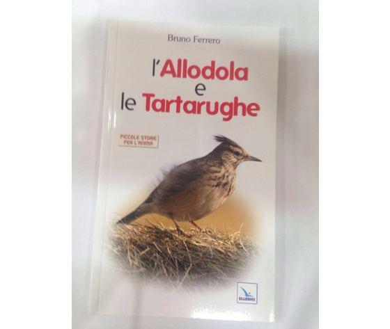 LIBRO L'ALLODOLA E LE TARTARUGHE