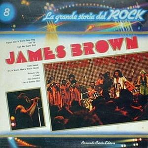 James Brown – La Grande Storia Del Rock Vol. 8