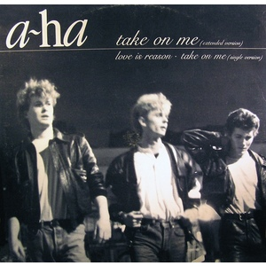 A-HA TAKE ON ME  LOVE IS REASON