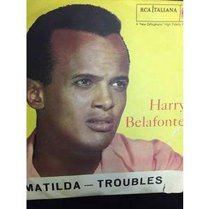 Harry Belafonte – Matilda / Troubles
