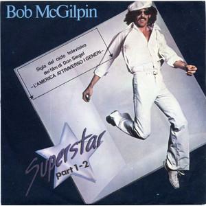 Bob McGilpin – Superstar Part 1 / Superstar Part 2