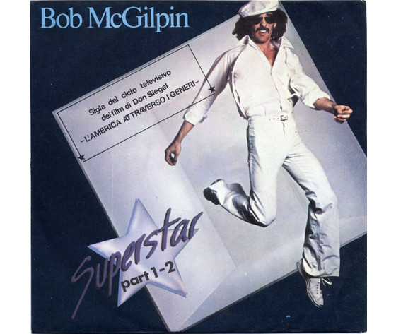 Bob McGilpin ‎– Superstar Part 1 / Superstar Part 2