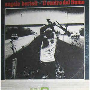 Angelo Bertoli – Il Centro Del Fiume