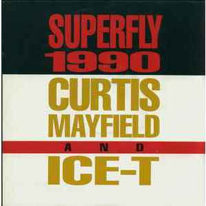 Curtis Mayfield, Ice-T – Superfly 1990/Superfly 1990 (Fly Mix Edit)