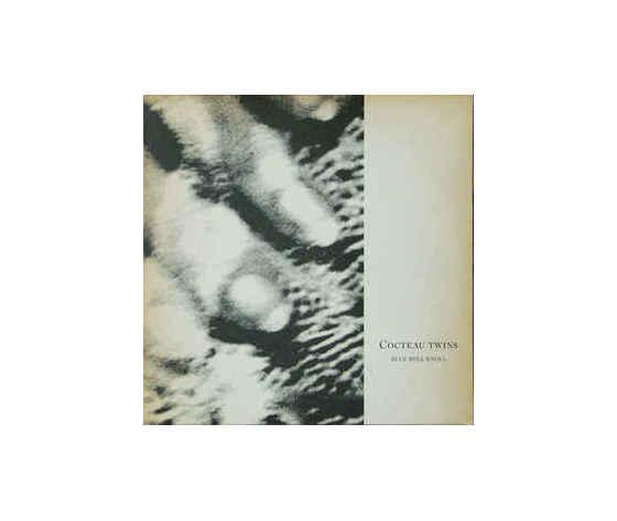 Cocteau Twins – Blue Bell Knoll