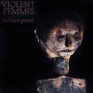 Violent Femmes ‎– Hallowed Ground