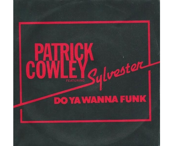 PATRICK COWLEY feeaturing SYLVESTER  DO YA WANNA FUNK - ISTRUMENTAL