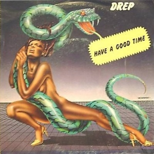 DREP  HAVE A GOOD TIME - ISTRUMENTAL