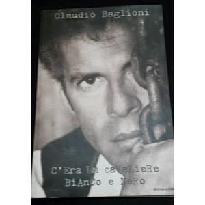 Claudio Baglioni   c'era un cavaliere bianco e nero