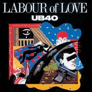 UB 40 ‎– Labour Of Love