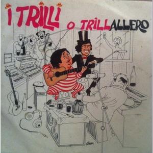 I TRILLI  O TRILLALLERO