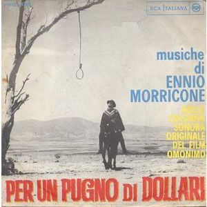 Ennio Morricone La Sua Orchestra E Coro – Per Un Pugno Di Dollari / Titoli