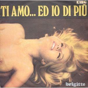Brigitte   – Ti Amo... Ed Io Di Più - Incontro