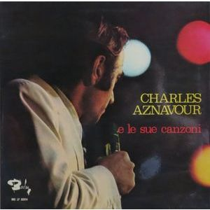 Charles Aznavour – Charles Aznavour E Le Sue Canzoni