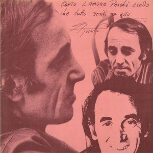 Charles Aznavour – Canto L'Amore Perchè Credo Che Tutto Derivi Da Esso
