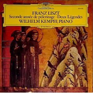Franz Liszt - Wilhelm Kempff – Seconde Année De Pèlerinage   Deux Légendes