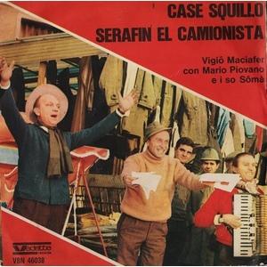 Vigiô Maciafer Con Mario Piovano E I So Sômà* – Case Squillo / Serafin El Camionista