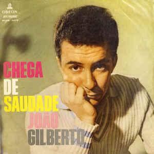 João Gilberto – Chega De Saudade