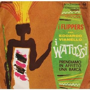 Edoardo Vianello & I Flippers – I Watussi /Prendiamo In Affito Una Barca