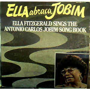 Ella Fitzgerald – Ella Abraça Jobim - Ella Fitzgerald Sings The Antonio Carlos Jobim Song Book  2lp