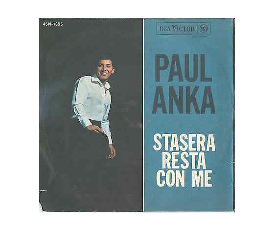 Paul Anka – Ogni Volta / Stasera Resta Con Me