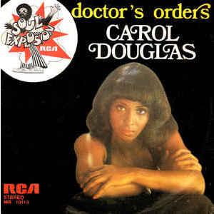 Carol Douglas – Doctor's Orders /  Baby Don't Let This Good Love Die