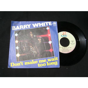 Barry White ‎– Don't Make Me Wait Too Long / Can't You See It's Only You I Want