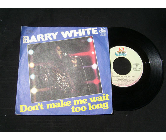 Barry White – Don't Make Me Wait Too Long / Can't You See It's Only You I Want