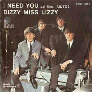 "The Beatles ‎– I Need You (Dal Film ""Aiuto!"") / Dizzy Miss Lizzy"
