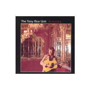 The Tony Rice Unit ‎– Acoustics