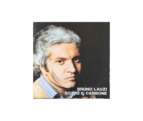 Bruno Lauzi – Sotto Il Carbone / Il Mondo Cambia Colori