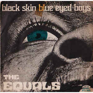The Equals ‎– Black Skin Blue Eyed Boys / Ain't Got Nothing To Give You